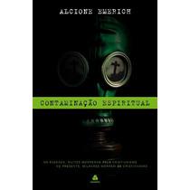 Livro Contaminação Espiritual - Alcione Emerich