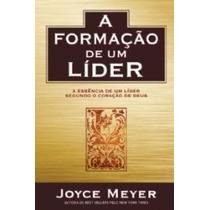 A Formação De Um Líder - Joyce Meyer