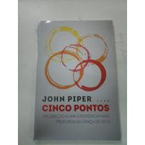 Livro Cinco Pontos Do John Piper