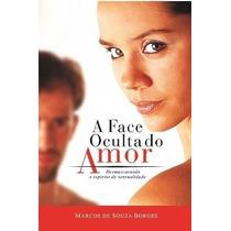 A Face Oculta Do Amor Livro
