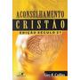 Aconselhamento Cristão - Edição Século 21 Gary R. Collins