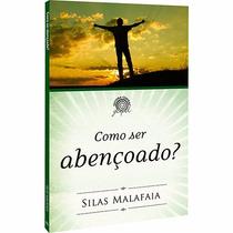 Livro Como Ser Abençoado - Silas Malafaia