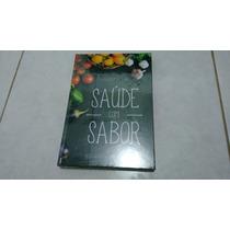 Livro Saúde Com Sabor - Receitas Para Uma Vida Saudável