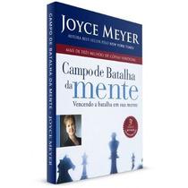 Campo De Batalha Da Mente Livro Joyce Meyer 20% Desc. Frete