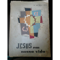 Livro - Jesus Em Nossa Vida - Leão Douven - 1959