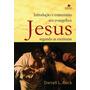 Jesus Segundo As Escrituras Introdução E Comentário Aos Evan