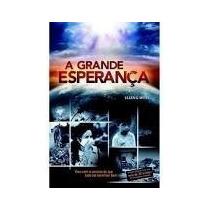 A Grande Esperança - Ellen G White - Livro Novo