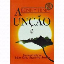 Livro: A Unção - Benny Hinn - Vida Cristã - Espírito Santo