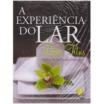 Livro: A Experiência Do Lar / Devi Titus - Central Gospel