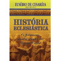 História Eclesiástica - Eusébio De Cearéia