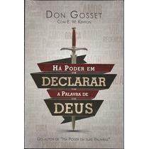Livro Há Poder Em Declarar A Palavra De Deus - Don Gossett