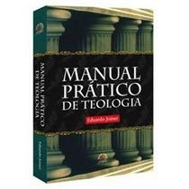 Manual Prático De Teologia - Eduardo Joiner - Central Gospel