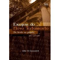 Exegese Do Novo Testamento Do Texto Ao Púlpito