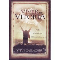 Livro Viver Em Vitória - Steve Gallagher | Graça Editorial