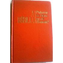 A Biblia A Palavra De Deus O De Homem 1989