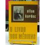 Livro - O Livro Dos Médiuns - Allan Kardec - Frete Grátis