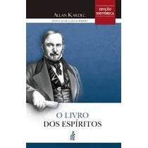 O Livro Dos Espíritos - Edição Histórica - Allan Kardec