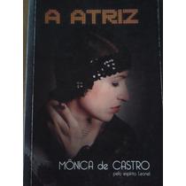 Livro A Atriz - Monica De Castro