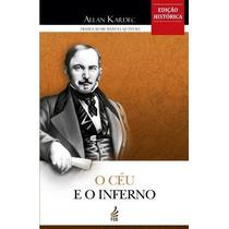 O Céu E O Inferno - Allan Kardec (edição Histórica) - Feb