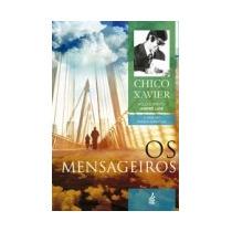 Mensageiros (os) (novo Projeto) - Francisco C. Xavier, André