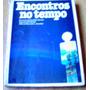 Encontros No Tempo, Por Francisco Cândido Xavier