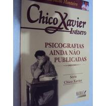 Chico Xavier Inédito - Psicografias Ainda Não P (sebo Amigo)