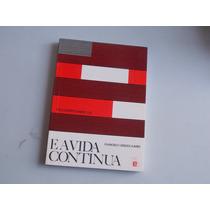 Livro E A Vida Continua - Francisco Cândido X- Frete Gratis