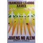 Jovens No Além - Francisco Cândido Xavier