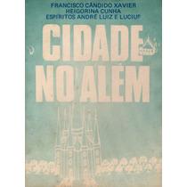 Livro: Cidade No Além - Chico Xavier, André Luiz E Lucius