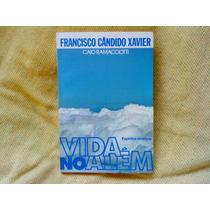 Livro Vida No Além Francisco Cândido Xavier 1ª Ed. 1980 Novo