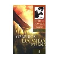 Obreiros Da Vida Eterna (novo Projeto)- Francisco Cândido Xa