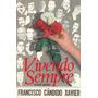Vivendo Sempre Espíritos Diversos - Francisco Cândido Xavier