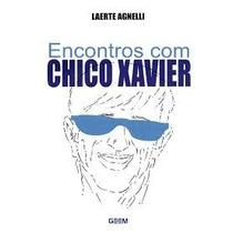 Livro Encontros Com Chico Xavier Laerte Agnelli Reliquiaja
