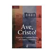Livro Espirita: Ave Cristo - Chico Xavier