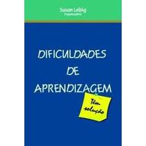 Livro- Dificuldades Aprendizagem- Susan Leibig-frete Gratis