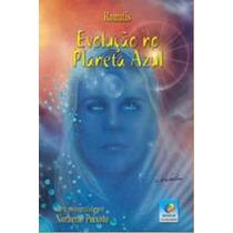 Livro: Evolução No Planeta Azul - Ramatís / Noberto Peixoto