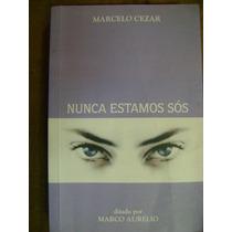 Nunca Estamos Sós Marcelo Cezar