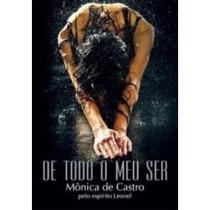 De Todo O Meu Ser - Monica De Castro