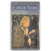 A Volta De Morgana - Romance Espírita De João Berbel