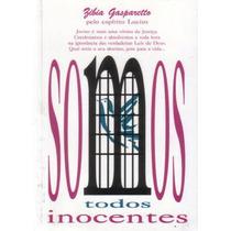Somos Todos Inocentes - Zíbia M. Gasparetto, Lucius