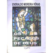 Os Pecados De Deus - Everaldo Moreira Véras