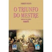 O Triunfo Do Mestre - Ramatís / Noberto Peixoto