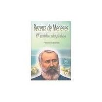 Livro Bezerra De Menezes - O Médico Dos Pobres