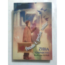 Livro: Quando É Preciso Voltar - Zibia Gasparetto
