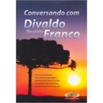 Conversando Com Divaldo Pereira Franco - Vol I