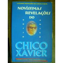 Novas Revelações Do Nosso Amigo Chico Xavier Luciano Napole