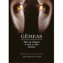 Livro Gêmeas - Monica De Castro (romance Espírita)