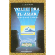 Livro Espírita Voltei Pra Te Amar .1ª Edição 1995.descrição.