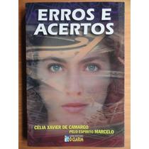 Erros E Acertos - Célia Xavier De Camargo - Espiritismo
