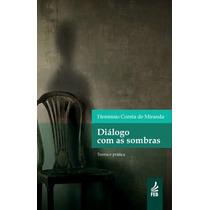 Diálogo Com As Sombras - Novo Projeto - Hermínio Corrêa De M